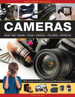 Oxlade, Chris - Exploring Science: Cameras: With 9 Easy-To-Do Experiments And 230 Exciting Pictures - 9781861476630 - V9781861476630