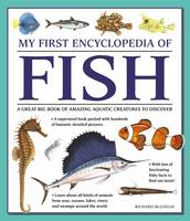 McGinlay, Richard - My First Encyclopedia of Fish: A Great Big Book Of Amazing Aquatic Creatures To Discover - 9781861478245 - V9781861478245