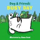 Emma Dodd - Dog & Friends: Busy Day - 9781861478351 - V9781861478351