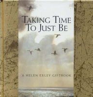 Exley, Helen - Taking Time to Just be - 9781861871473 - V9781861871473
