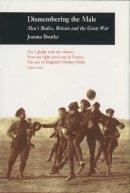 Bourke, Joanna - Dismembering the Male - 9781861890351 - V9781861890351