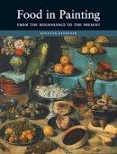 Bendiner, Kenneth - Food in Painting - 9781861892133 - V9781861892133