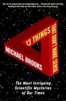 Brooks, Michael - 13 things that don't make sense - 9781861976475 - V9781861976475