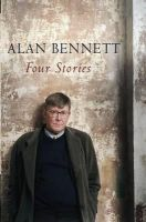 Bennett, Alan - Four Stories - 9781861978196 - KTK0097629