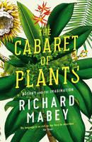 Mabey, Richard - The Cabaret of Plants: Botany and the Imagination - 9781861979582 - V9781861979582