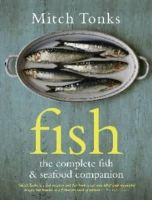 Mitch Tonks - Fish: The Complete Fish & Seafood Companion - 9781862058330 - V9781862058330