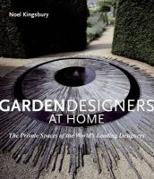 Kingsbury, Noel - Garden Designers at Home: The Private Spaces of the World's Leading Designers - 9781862058422 - V9781862058422