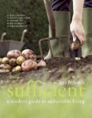Tom Petherick - Sufficient: A Modern Guide to Sustainable Living - 9781862058514 - V9781862058514