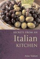 Venturi, Anna - Secrets from an Italian Kitchen - 9781862058606 - V9781862058606