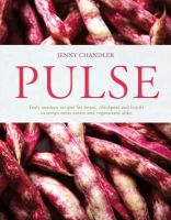 Jenny Chandler - Pulse: Truly Modern Recipes for Beans, Chickpeas and Lentils, to Tempt Meat Eaters and Vegetarians Alike - 9781862059863 - V9781862059863