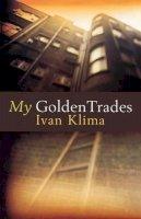 Klima, Ivan - My Golden Trades - 9781862071032 - V9781862071032