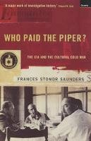 Saunders, Frances Stonor - Who Paid the Piper? - 9781862073272 - V9781862073272