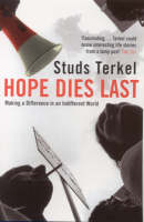 Studs Terkel - Hope Dies Last: Making a Difference in an Indifferent World - 9781862077775 - KLN0015388
