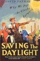 Prerau, David S. - Saving the Daylight - 9781862078789 - V9781862078789
