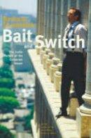 Ehrenreich, Barbara - Bait and Switch - 9781862078970 - KAK0011262