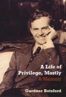 Botsford, Gardner - Life of Privilege, Mostly - 9781862079182 - KEX0305394