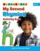 Holt, Lisa, Wendon, Lyn - My Second Rhyming Activity Book (My Second Activity Book) - 9781862097483 - KRS0030489
