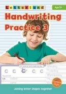 Holt, Lisa - Handwriting Practice: Joining Letter Shapes Together 3 - 9781862098251 - V9781862098251