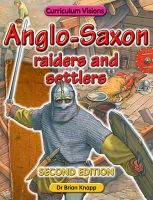 Knapp, Brian - Anglo - Saxon Raiders and Settlers - 9781862146662 - V9781862146662