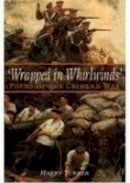 Turner, Harry - Wrapped in Whirlwinds: Poems of the Crimean War - 9781862272798 - V9781862272798