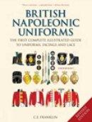 Franklin, C. E. - British Napoleonic Uniforms - 9781862274846 - V9781862274846