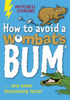 Mitchell Symons - How to Avoid a Wombat's Bum - 9781862301832 - V9781862301832