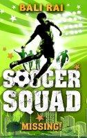 Bali Rai - Soccer Squad: Missing! - 9781862306554 - V9781862306554