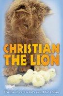 Bourke, Anthony, Rendall, John - Christian the Lion - 9781862309562 - KRA0011349