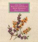 Bradford, Jenny - Little Book of Wildflowers in Silk Ribbons - 9781863512275 - V9781863512275