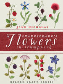 Nicholas, Jane - Shakespeare's Flowers in Stumpwork (Milner Craft Series) - 9781863514811 - V9781863514811