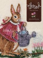 McWhinney, Jenny - Thread Painting: Bunnies in My Garden (Milner Craft Series) - 9781863514989 - V9781863514989