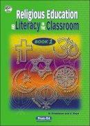 Keys, Julia, Freedman, Elizabeth - R.E. and Literacy in the Classroom: Bk.1 - 9781864007879 - V9781864007879