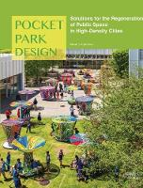 Edited by Angus Bruce - Pocket Park Design - 9781864706598 - 9781864706598