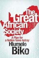 Biko, Hlumelo - The Great African Society - 9781868425211 - V9781868425211
