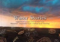 - Water Stories: Original !Garib narrations about the Water Snake /Waterstories - Oorspronklike !Garib-vertellinge van die Waterslang (Literature Short Stories) - 9781868887873 - V9781868887873
