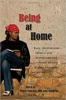 - Being At Home: Race, Institutional Culture and Transformation at South African Higher Education Institutions - 9781869142902 - V9781869142902