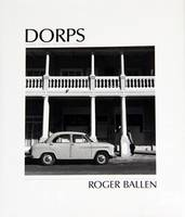 Ballen, Roger - Dorps: The Small Towns of South Africa - 9781869193942 - V9781869193942