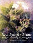Colquhoun, Margaret; Ewald, Axel - New Eyes for Plants - 9781869890858 - V9781869890858