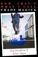 Vayne, Julian; Humphries, Greg - Now That's What I Call Chaos Magick - 9781869928742 - V9781869928742