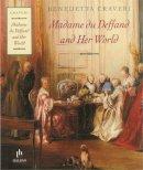 Benedetta Craveri~Teresa Waugh - Madame Du Deffand and Her World - 9781870015790 - V9781870015790