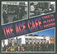 - The Ace Cafe Then and Now - 9781870067430 - V9781870067430