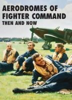 Brooks, Robin J. - Aerodromes of Fighter Command Then and Now - 9781870067829 - V9781870067829
