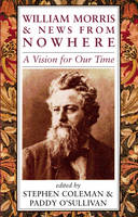 - William Morris and News from Nowhere: A Vision for Our Time - 9781870098373 - V9781870098373