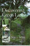 Belsey, Valerie - Discovering Green Lanes - 9781870098960 - V9781870098960