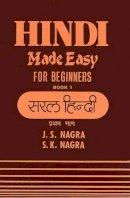 Nagra, J. S.; Nagra, S.K. - Hindi Made Easy - 9781870383035 - V9781870383035
