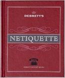 Debrett's - Debretts Netiquette (Debretts Pocket Books) - 9781870520409 - V9781870520409