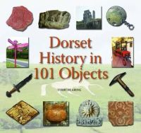 Hearing, Terry - Dorset History in 101 Objects - 9781871164961 - V9781871164961
