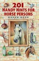 Bush, Karen - 201 Handy Hints for Horse Persons - 9781872119007 - V9781872119007