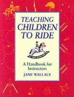 Wallace, Jane - Teaching Children to Ride - 9781872119434 - V9781872119434