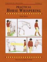 Wood, Perry - Practical Horse Whispering - 9781872119670 - V9781872119670